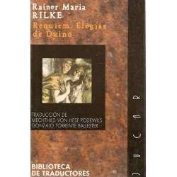 REQUIEM / ELEGIAS DE DUINO. Traducción. Mechthild von Hese Podewils / Gonzalo Torrente Ballester.