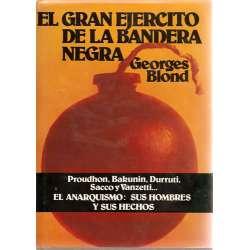 EL GRAN EJÉRCITO DE LA BANDERA NEGRA. Los anarquistas a través del mundo