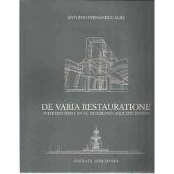 DE VARIA RESTAURATIONE Intervenciones en el Patrimonio Arquitectónico