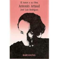 ANTONIN ARTAUD. El Autor y su Obra