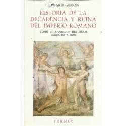 Historia de la decadencia y ruina del Imperio Romano. Tomo VI: Aparición del Islam (años 412 a 1055)