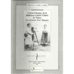 L'ARXIU D'IMATGES DE LA BIBLIOTECA GABRIEL LLABRÉS DE PALMA: LA COL·LECCIÓ PERE MASCARÓ
