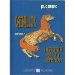 CABALLOS, HISTORIA MITO Y LEYENDA