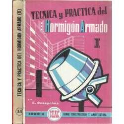 TÉCNICA Y PRÁCTICA DEL HORMIGÓN ARMADO I y II. 2 tomos