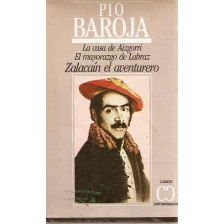 LA CASA DE AIZGORRI / EL MAYORAZGO DE LABRAZ / ZALACAÍN EL AVENTURERO.