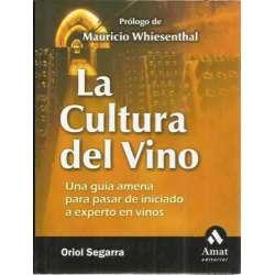 La cultura del vino. Una guía amena para pasar de iniciado a experto en vinos