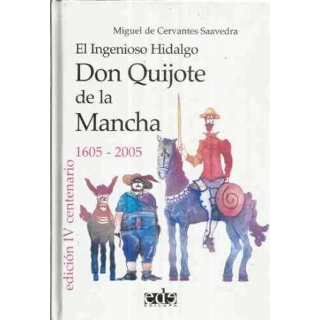 EL INGENIOSO HIDALGO DON QUIJOTE DE LA MANCHA (1605-2005)