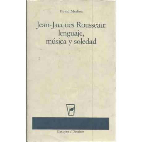 Jean Jacques Rousseau: lenguaje, música y soledad
