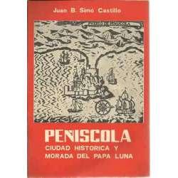 PEÑISCOLA Ciudad histórica y Morada del Papa Luna