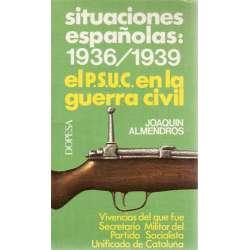 SITUACIONES ESPAÑOLAS: 1936/1939. El P. S. U. C. en la Guerra Civil