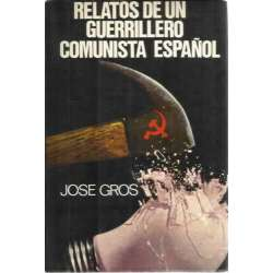 RELATOS DE UN GUERRILLERO COMUNISTA ESPAÑOL. Abriendo camino