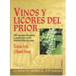 VINOS Y LICORES DEL PRIOR. 150 recetas sencillas y naturales para elaborar en casa