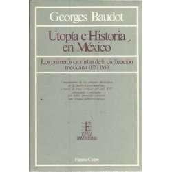 Utopía e historia de México. Los primeros cronistas de la civilización mexicana (1520-1569)