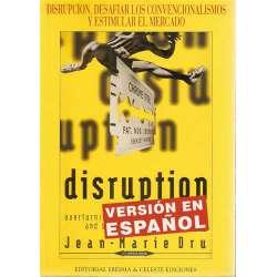 DISRUPCIÓN. Desafiar los convencionalismos y estimular el mercado.