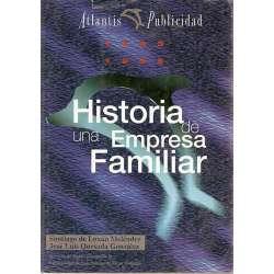 PUBLICIDAD ATLANTIS 1945 - 1995. HISTORIA DE UNA EMPRESA FAMILIAR.