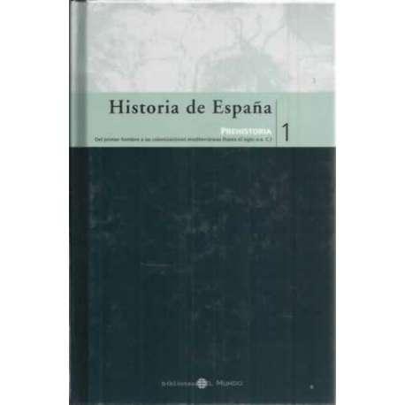 Historia de España 1. Prehistoria. Del primer hombre a las colonizaciones mediterráneas hasta el siglo III a.C