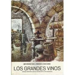 Los grandes vinos. Ensayo sistemático para el estudios de los vinos españoles