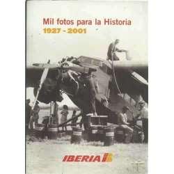 IBERIA. MIL FOTOS PARA LA HISTORIA. 1927-2001