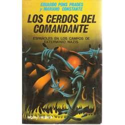 LOS CERDOS DEL COMANDANTE.-Españoles en los campos de exterminio nazi