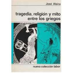 Tragedia, religión y mito entre los griegos
