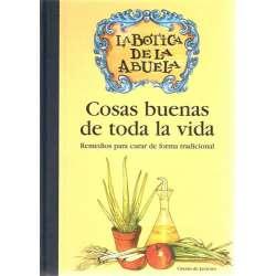 COSAS BUENAS DE TODA LA VIDA. Remedios para curar de forma tradicional.