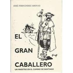 El gran caballero. Un maestro en el Camino de Santiago