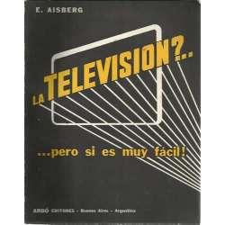 ¿La televisión?... ¡Pero si es muy fácil!