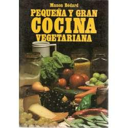 PEQUEÑA Y GRAN COCINA VEGETARIANA.