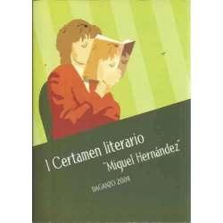 I CERTAMEN LITERARIO MIGUEL HERNÁNDEZ. Daganzo 2004. Cuentos