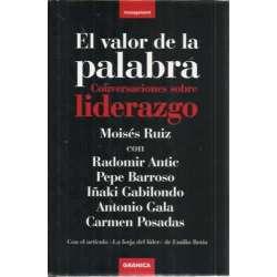 EL VALOR DE LA PALABRA. Conversaciones con Iñaki Gabilondo, Radomir Antic, Antonio Gala, Carmen Posadas, Pepe Barroso