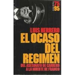 EL OCASO DEL RÉGIMEN. Del asesinato de Carrero a la muerte de Franco