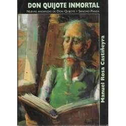DON QUIJOTE INMORTAL. Nuevas andanzas de Don Quijote y Sancho Panza