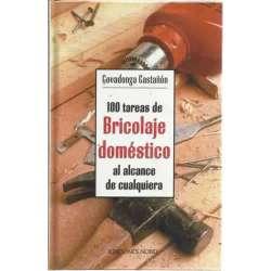 100 TAREAS DE BRICOLAJE DOMÉSTICO AL ALCANCE DE CUALQUIERA