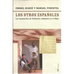 LOS OTROS ESPAÑOLES. Los manuscritos de Tombuctú: andalusíes en el Niger