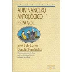 ADIVINANCERO ANTOLÓGICO ESPAÑOL. Una completa selección de las mejores adivinanzas escritas en lengua castellana
