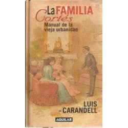LA FAMILIA CORTÉS. Manual de la vieja urbanidad