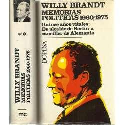 Willy Brandt. Memorias políticas 1960-1975. Quince años vitales: de alcalde de Berlín a canciller de Alemania