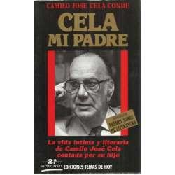 CELA, MI PADRE. La vida íntima y literaria de Camilo José Cela contada por su hijo