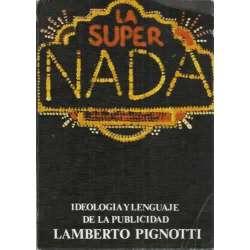 LA SUPER NADA. Ideología y lenguaje de la publicidad