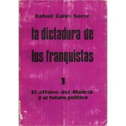LA DICTADURA DE LOS FRANQUISTAS. 1.- EL AFAIRE DEL MADRID Y EL FUTURO POLÍTICO