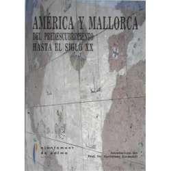AMÉRICA Y MALLORCA. DEL PREDESCUBRIMIENTO HASTA EL SIGLO XX. MISCELANEA HUMORÍSTICA. Tomo I