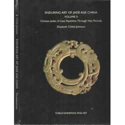 ENDURING ART OF JADE AGE CHINA 2 vol. Chinese Jades of Late Neolithic Through Han Periods
