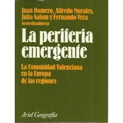 LA PERIFERIA EMERGENTE. La Comunidad Valenciana en la Europa de las regiones