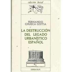 LA DESTRUCCIÓN DEL LEGADO URBANÍSTICO ESPAÑOL