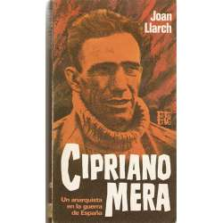 CIPRIANO MERA. Un anarquista en la guerra de España