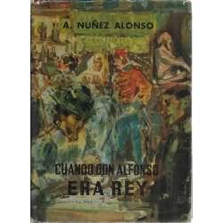 CUANDO DON ALFONSO ERA REY