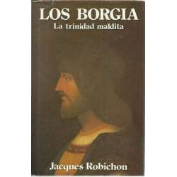 Los Borgia. La trinidad maldita