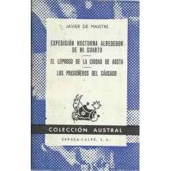EXPEDICIÓN NOCTURNA ALREDEDOR DE MI CUARTO. / EL LEPROSO DE LA CIUDAD DE AOSTA. / LOS PRISIONEROS DEL CÁUCASO
