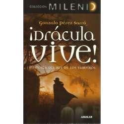 ¡DRÁCULA VIVE! Historia del rey de los vampiros