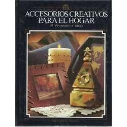 ACCESORIOS CREATIVOS PARA EL HOGAR. 76 proyectos e ideas